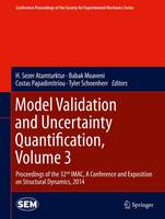 Model Validation and Uncertainty Quantification, Volume 3: Proceedings of the 32nd IMAC,  A Conference and Exposition on Structural Dynamics, 2014 - Conference Proceedings of the Society for Experimental Mechanics Series (Hardback)