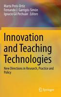 Innovation and Teaching Technologies: New Directions in Research, Practice and Policy (Hardback)