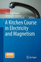 A Kitchen Course in Electricity and Magnetism (Paperback)