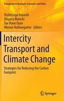 Intercity Transport and Climate Change: Strategies for Reducing the Carbon Footprint - Transportation Research, Economics and Policy 15 (Hardback)