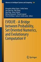 EVOLVE - A Bridge between Probability, Set Oriented Numerics, and Evolutionary Computation V - Advances in Intelligent Systems and Computing 288 (Paperback)