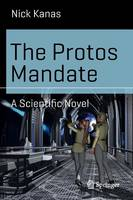 The Protos Mandate: A Scientific Novel - Science and Fiction (Paperback)