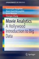 Movie Analytics: A Hollywood Introduction to Big Data - SpringerBriefs in Statistics (Paperback)