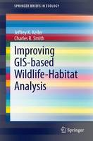 Improving GIS-based Wildlife-Habitat Analysis - SpringerBriefs in Ecology (Paperback)