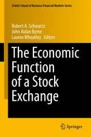 The Economic Function of a Stock Exchange - Zicklin School of Business Financial Markets Series (Hardback)