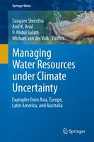 Managing Water Resources under Climate Uncertainty: Examples from Asia, Europe, Latin America, and Australia - Springer Water (Hardback)