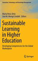 Sustainable Learning in Higher Education: Developing Competencies for the Global Marketplace - Innovation, Technology, and Knowledge Management (Hardback)