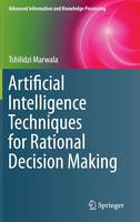 Artificial Intelligence Techniques for Rational Decision Making - Advanced Information and Knowledge Processing (Hardback)