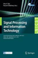 Signal Processing and Information Technology: Second International Joint Conference, SPIT 2012, Dubai, UAE, September 20-21, 2012, Revised Selected Papers - Lecture Notes of the Institute for Computer Sciences, Social Informatics and Telecommunications Engineering 117 (Paperback)