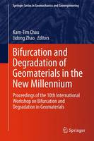 Bifurcation and Degradation of Geomaterials in the New Millennium: Proceedings of the 10th International Workshop on Bifurcation and Degradation in Geomaterials - Springer Series in Geomechanics and Geoengineering (Hardback)