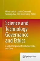 Science and Technology Governance and Ethics: A Global Perspective from Europe, India and China (Hardback)