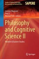 Philosophy and Cognitive Science II: Western & Eastern Studies - Studies in Applied Philosophy, Epistemology and Rational Ethics 20 (Hardback)