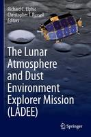The Lunar Atmosphere and Dust Environment Explorer Mission (LADEE) (Hardback)