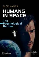 Humans in Space: The Psychological Hurdles - Springer Praxis Books (Paperback)