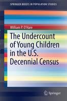 The Undercount of Young Children in the U.S. Decennial Census - SpringerBriefs in Population Studies (Paperback)