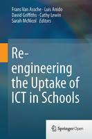 Re-engineering the Uptake of ICT in Schools (Hardback)