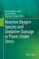Reactive Oxygen Species and Oxidative Damage in Plants Under Stress (Hardback)