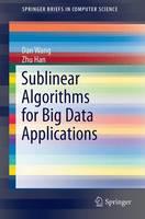 Sublinear Algorithms for Big Data Applications - SpringerBriefs in Computer Science (Paperback)