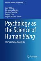 Psychology as the Science of Human Being: The Yokohama Manifesto - Annals of Theoretical Psychology 13 (Hardback)