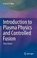 Introduction to Plasma Physics and Controlled Fusion