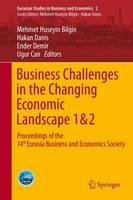Business Challenges in the Changing Economic Landscape - Vol. 1 & 2: Proceedings of the 14th Eurasia Business and Economics Society Conference - Eurasian Studies in Business and Economics 2/1 & 2/2 (Hardback)