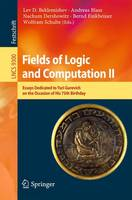 Fields of Logic and Computation II: Essays Dedicated to Yuri Gurevich on the Occasion of His 75th Birthday - Programming and Software Engineering 9300 (Paperback)