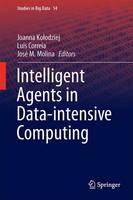 Intelligent Agents in Data-intensive Computing - Studies in Big Data 14 (Hardback)