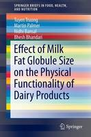Effect of Milk Fat Globule Size on the Physical Functionality of Dairy Products - SpringerBriefs in Food, Health, and Nutrition (Paperback)
