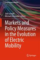 Markets and Policy Measures in the Evolution of Electric Mobility - Lecture Notes in Mobility (Hardback)
