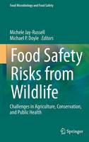 Food Safety Risks from Wildlife: Challenges in Agriculture, Conservation, and Public Health - Food Microbiology and Food Safety (Hardback)