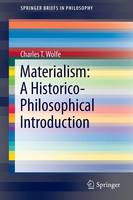 Materialism: A Historico-Philosophical Introduction - SpringerBriefs in Philosophy (Paperback)