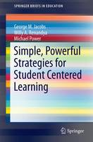 Simple, Powerful Strategies for Student Centered Learning - SpringerBriefs in Education (Paperback)