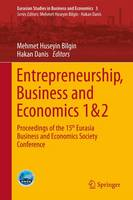 Entrepreneurship, Business and Economics - Vol. 1 & 2: Proceedings of the 15th Eurasia Business and Economics Society Conference - Eurasian Studies in Business and Economics 3 (Hardback)