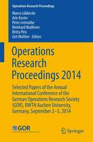 Operations Research Proceedings 2014: Selected Papers of the Annual International Conference of the German Operations Research Society (GOR), RWTH Aachen University, Germany, September 2-5, 2014 - Operations Research Proceedings (Paperback)