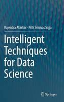 Intelligent Techniques for Data Science (Hardback)