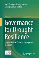 Governance for Drought Resilience: Land and Water Drought Management in Europe (Hardback)