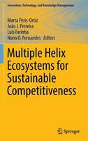 Multiple Helix Ecosystems for Sustainable Competitiveness - Innovation, Technology, and Knowledge Management (Hardback)
