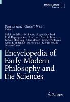 Encyclopedia of Early Modern Philosophy and the Sciences - Encyclopedia of Early Modern Philosophy and the Sciences