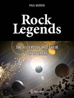 Rock Legends: The Asteroids and Their Discoverers - Springer Praxis Books (Hardback)