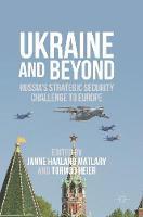 Ukraine and Beyond: Russia's Strategic Security Challenge to Europe (Hardback)
