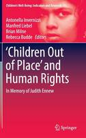 `Children Out of Place' and Human Rights: In Memory of Judith Ennew - Children's Well-Being: Indicators and Research 15 (Hardback)