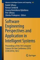 Software Engineering Perspectives and Application in Intelligent Systems: Proceedings of the 5th Computer Science On-line Conference 2016 (CSOC2016), Vol 2 - Advances in Intelligent Systems and Computing 465 (Paperback)