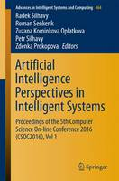 Artificial Intelligence Perspectives in Intelligent Systems: Proceedings of the 5th Computer Science On-line Conference 2016 (CSOC2016), Vol 1 - Advances in Intelligent Systems and Computing 464 (Paperback)