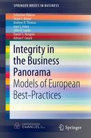 Integrity in the Business Panorama: Models of European Best-Practices - SpringerBriefs in Business (Paperback)