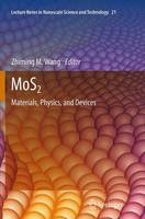 MoS2: Materials, Physics, and Devices - Lecture Notes in Nanoscale Science and Technology 21 (Paperback)