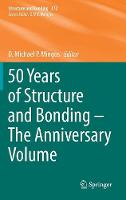 50 Years of Structure and Bonding - The Anniversary Volume - Structure and Bonding 172 (Hardback)