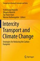 Intercity Transport and Climate Change: Strategies for Reducing the Carbon Footprint - Transportation Research, Economics and Policy 15 (Paperback)