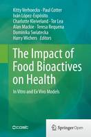The Impact of Food Bioactives on Health: in vitro and ex vivo models (Paperback)