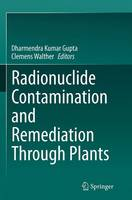Radionuclide Contamination and Remediation Through Plants (Paperback)