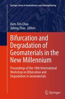 Bifurcation and Degradation of Geomaterials in the New Millennium: Proceedings of the 10th International Workshop on Bifurcation and Degradation in Geomaterials - Springer Series in Geomechanics and Geoengineering (Paperback)
